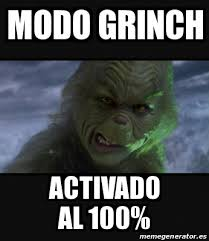 Grinch Meme - meme personalizado modo grinch activado al 100 28220710