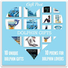 unique dolphin gifts 10 unique dolphin gifts paired with gift ideas and poems for