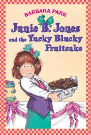 junie b jones and the yucky blucky fruitcake by barbara park