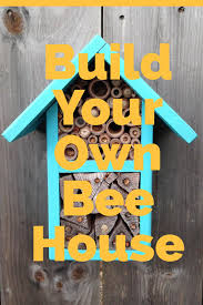 build your own bee house campsci tiaras tantrums build your own bee house campsci