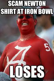 Iron Bowl Memes - scam newton shirt at iron bowl loses absurd alabama fan quickmeme