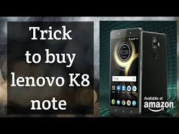 amazon lenovo black friday trick to buy lenovo k8 note from amazon youtube
