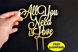 all you need is cake topper all you need is wedding cake topper gold cake toppers free
