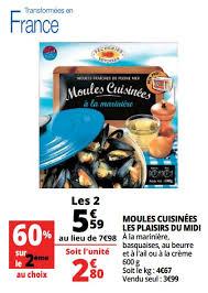 moules cuisin馥s promotion auchan ronq moules cuisinées les plaisirs du midi les