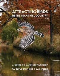 attracting birds in the texas hill country a guide to land