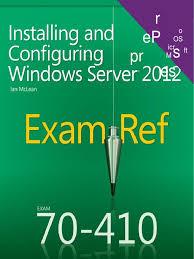 exam ref 70 410 installing and configuring windows server 2012 en