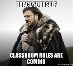 Classroom Rules Memes - brace yourself classroom rules are coming brace yourself game of