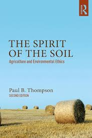 the spirit of the soil agriculture and environmental ethics 2nd