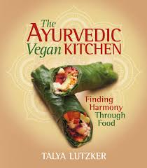 cuisine ayurveda the ayurvedic vegan kitchen finding through food talya