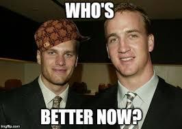 Peyton Manning Tom Brady Meme - tom brady peyton manning imgflip