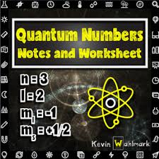 quantum numbers notes and practice worksheet by kevin wahlmark tpt