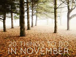 things to do in november the e list