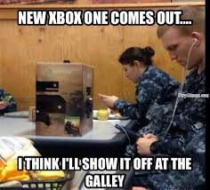 Xbox One Meme - xbox one in the military navy memes clean mandatory fun