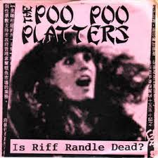 poo poo platters the poo poo platters is riff randle dead vinyl at discogs