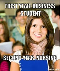 Nursing Student Meme - first year business student allnurses