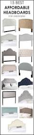 we u0027ve rounded up 15 of the best affordable headboards under 300
