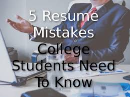 Resume Mistakes 5 Resume Mistakes College Students Need To Know