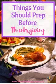 things you should prep before thanksgiving the multitasking