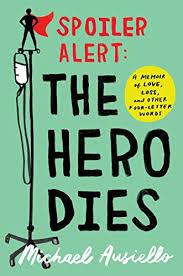 amazon com spoiler alert the hero dies a memoir of love loss