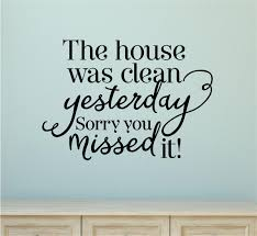 the house was clean yesterday vinyl decal wall stickers letters