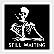 still waiting meme still waiting sticker teepublic