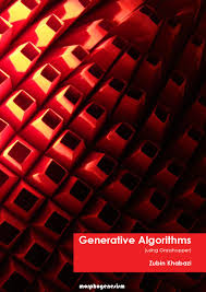 generative algorithms using grasshopper by zubin khabazi 2012 by