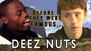 Deez Nuts Meme - deez nuts before they were famous youtube