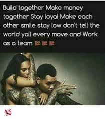 Make Money From Memes - build together make money together stay loyal make each other smile