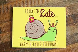 snail belated birthday card u2013 tiny bee cards