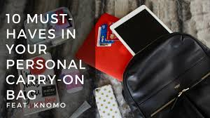 10 Must Haves For A by 10 Must Haves In Your Personal Carry On Bag