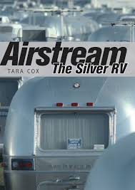 airstream the silver rv tara cox 9780747812524 amazon com books