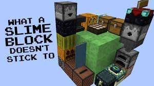 what a slime block doesn u0027t stick to minecraft blog