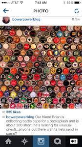 Bowerpowerblog Bower Power Blog Instagram Friend Using Bottle Caps As