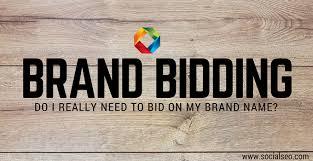 to bid bidding do i really need to bid on my brand name