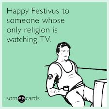 Happy Festivus Meme - funny festivus memes ecards someecards