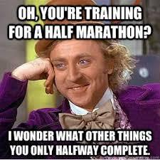 True Life Meme - true life i m training for a half marathon again resliced by jordan