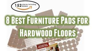 8 best furniture pads for hardwood floors 2016