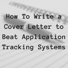 how to write a cover letter to beat application tracking systems