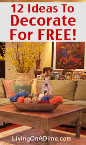 12 Ideas To Decorate For FREE Cheap And Free Home Decorating Ideas