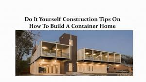 diy tips on how to build a container home youtube