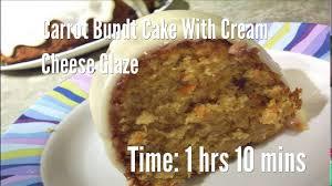carrot bundt cake with cream cheese glaze recipe youtube
