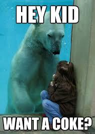 Coke Memes - hey kid want a coke pedo polar bear quickmeme