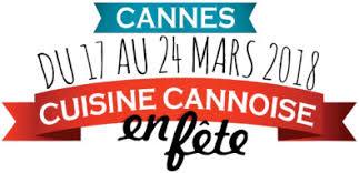 cuisine de fete 3ème édition de cuisine cannoise en fête du 17 au 24 mars 2018 a