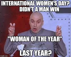 Womens Day Meme - how soon they forget imgflip