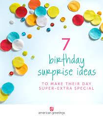 how to ideas birthday surprise ideas inspiration