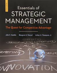 essentials of strategic management the quest for competitive