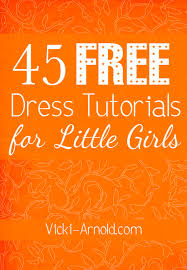 free sewing tutorials dresses for little girls simply vicki