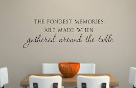 fondest memories are made when gathered around the table vinyl