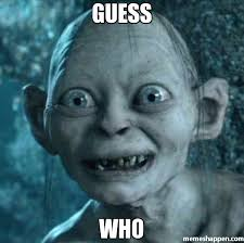 Who Meme - guess who meme gollum 22422 memeshappen