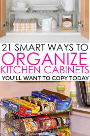 how to organize kitchen cabinets 21 ways to organize kitchen cabinets organize declutter